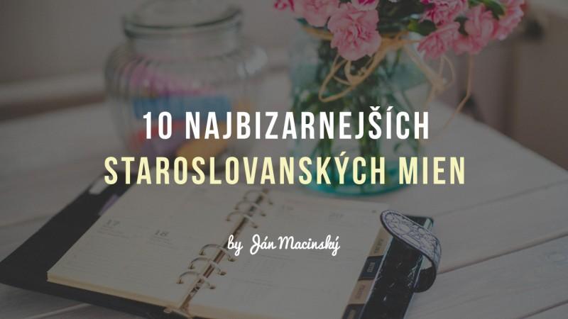 10 najbizarnejsich staroslovanskych mien