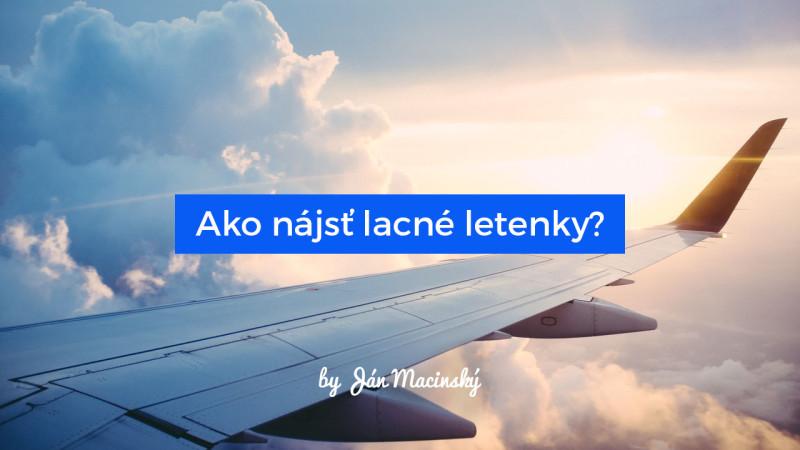 Ako nájsť lacné letenky  - Ján Macinský f67e1a52298